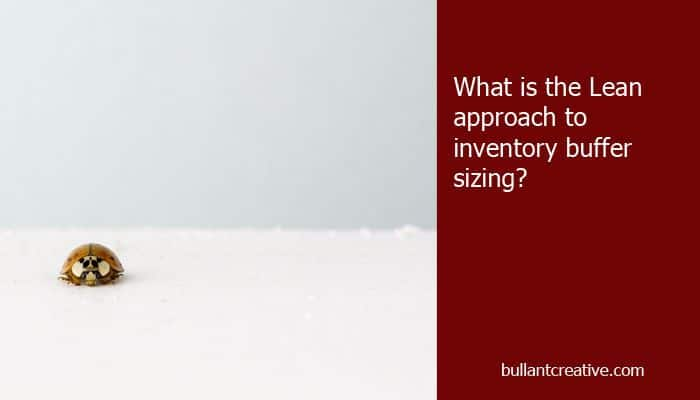 The Lean Approach to Inventory Buffer Sizing - Header Image