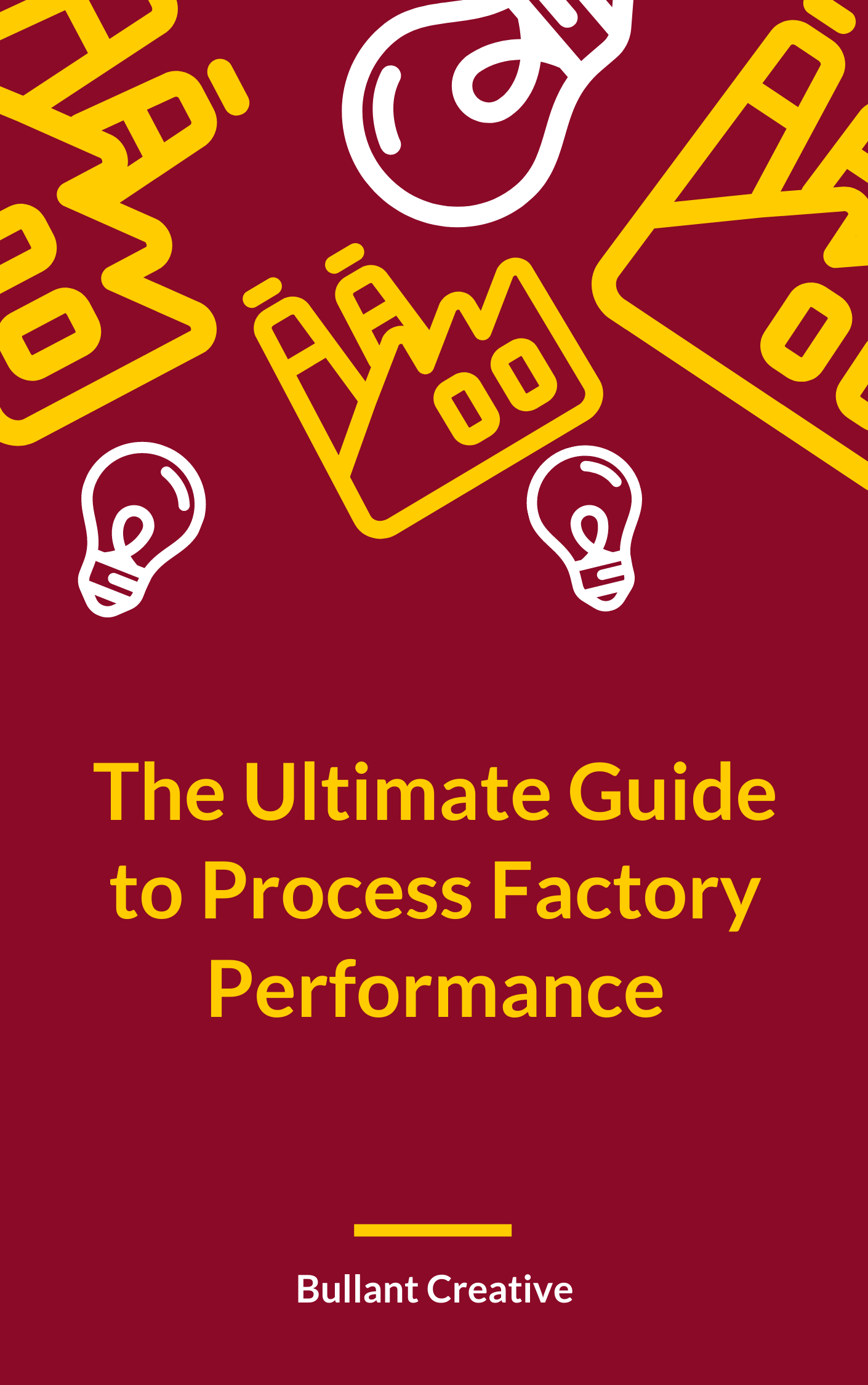the ultimate guide to process factory performance